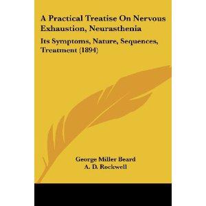A Practical Treatise on Nervous Exhaustion, Neurasthenia