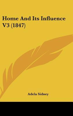 Home and Its Influence V3 (1847)