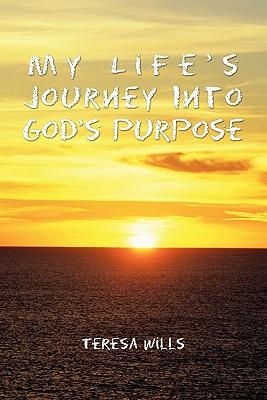 My Life's Journey into God's Purpose