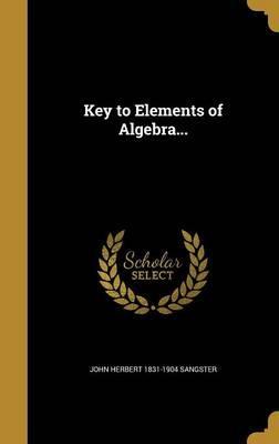 KEY TO ELEMENTS OF ALGEBRA
