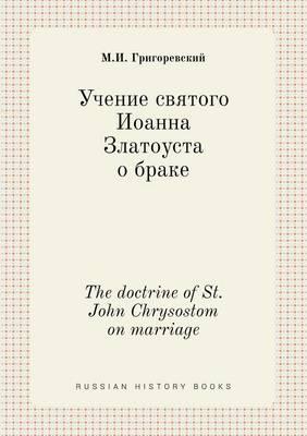 The Doctrine of St. John Chrysostom on Marriage