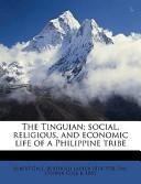 The Tinguian; Social...