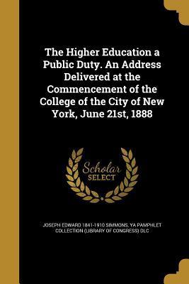 HIGHER EDUCATION A PUBLIC DUTY