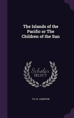 The Islands of the Pacific or the Children of the Sun