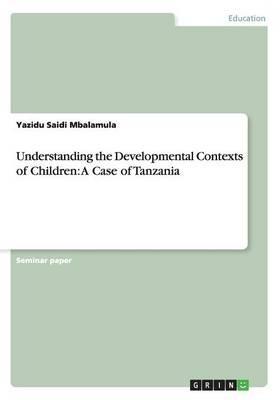 Understanding the Developmental Contexts of Children