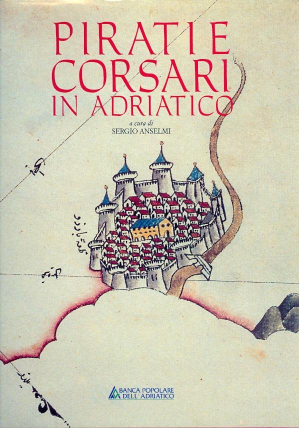 Pirati e corsari in Adriatico