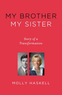My Brother My Sister: Story of a Transformation