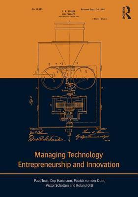 Managing Technology Entrepreneurship and Innovation