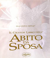 Il grande libro dell'abito da sposa