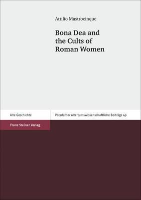 Bona Dea and the Cults of Roman Women