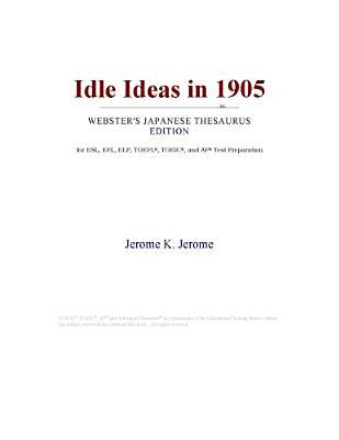 Idle Ideas in 1905 (Webster's Japanese Thesaurus Edition)