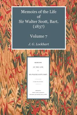Memoirs of the Life of Sir Walter Scott, Bart. (1837) Volume 7