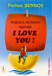 Ingilizce bilmeden hepinizi I love you!