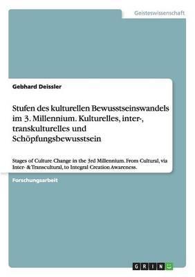 Stufen des kulturellen Bewusstseinswandels im 3. Millennium. Kulturelles, inter-, transkulturelles und Schöpfungsbewusstsein