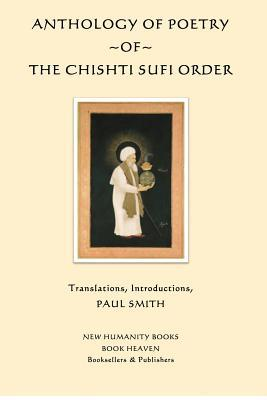 Anthology of Poetry of the Chishti Sufi Order