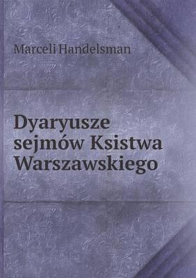 Dyaryusze Sejmow Ksistwa Warszawskiego
