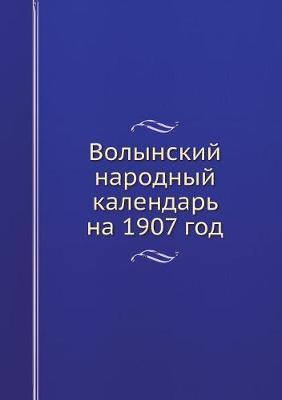 Volynskij Narodnyj Kalendar Na 1907 God