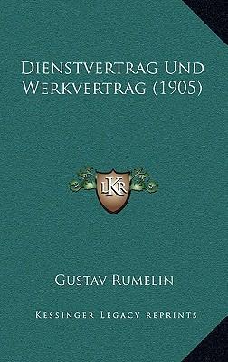 Dienstvertrag Und Werkvertrag (1905)