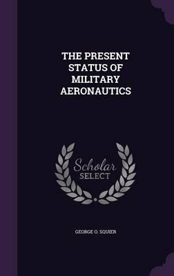 The Present Status of Military Aeronautics