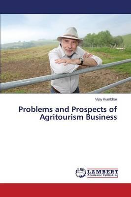 Problems and Prospects of Agritourism Business