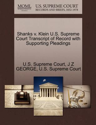 Shanks V. Klein U.S. Supreme Court Transcript of Record with Supporting Pleadings