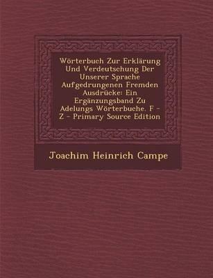 Worterbuch Zur Erklarung Und Verdeutschung Der Unserer Sprache Aufgedrungenen Fremden Ausdrucke