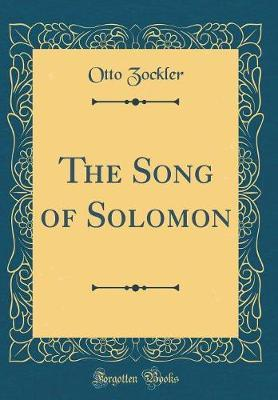 The Song of Solomon (Classic Reprint)