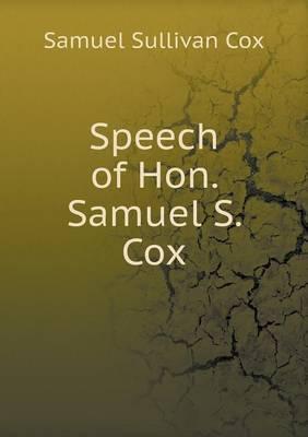 Speech of Hon. Samuel S. Cox