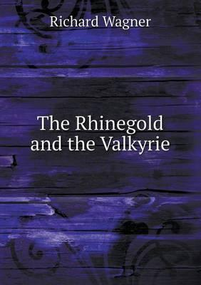 The Rhinegold and the Valkyrie