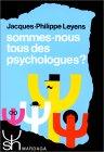 Sommes-nous tous des psychologues ?. Approche psychosociale des théories implicites de la personnalité