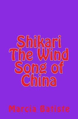 Shikari the Wind Song of China