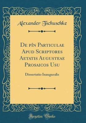 De ¿pín Particulae Apud Scriptores Aetatis Augusteae Prosaicos Usu