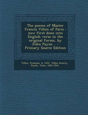 The Poems of Master Francis Villon of Paris