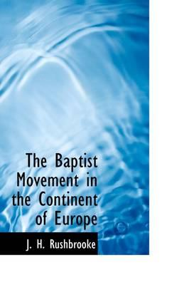 The Baptist Movement in the Continent of Europe