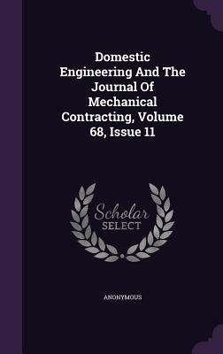 Domestic Engineering and the Journal of Mechanical Contracting, Volume 68, Issue 11