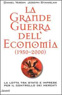 La grande guerra dell'economia (1950-2000)