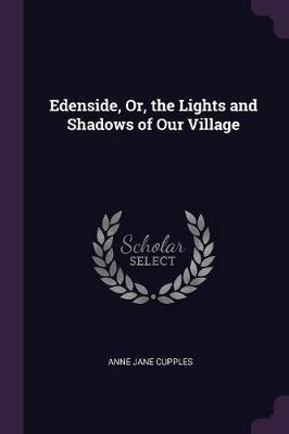 Edenside, Or, the Lights and Shadows of Our Village