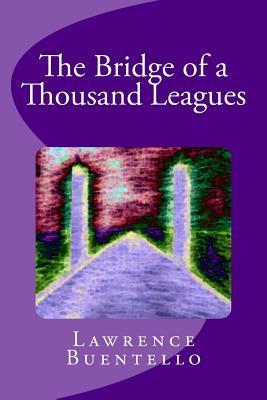 The Bridge of a Thousand Leagues