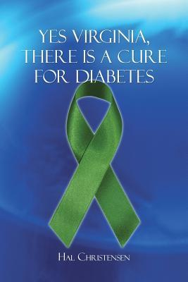 Yes Virginia, There Is a Cure for Diabetes