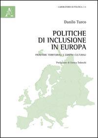 Politiche di inclusione in Europa. Frontiere territoriali e confini culturali