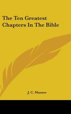 The Ten Greatest Chapters in the Bible