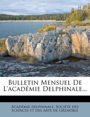 Bulletin Mensuel de L'Acad Mie Delphinale...
