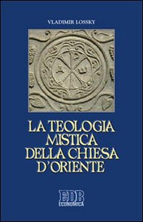 La teologia mistica della chiesa d'Oriente