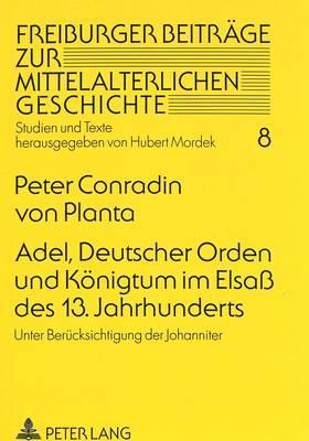 Adel, Deutscher Orden und Königtum im Elsaß des 13. Jahrhunderts