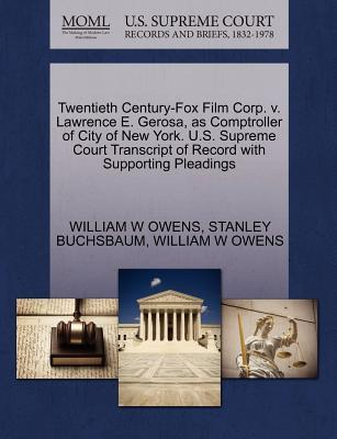 Twentieth Century-Fox Film Corp. V. Lawrence E. Gerosa, as Comptroller of City of New York. U.S. Supreme Court Transcript of Record with Supporting Pl