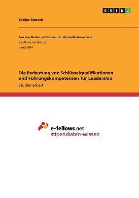 Die Bedeutung von Schlüsselqualifikationen und Führungskompetenzen für Leadership