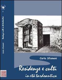 Residenze e culti in età tardoantica