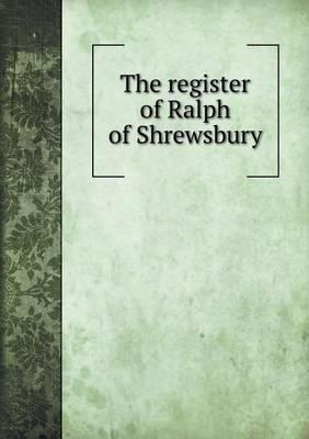 The Register of Ralph of Shrewsbury