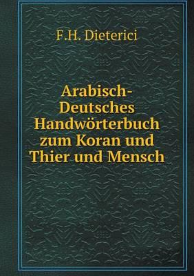 Arabisch-Deutsches Handworterbuch Zum Koran Und Thier Und Mensch