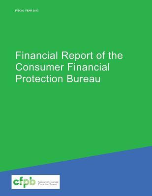 Financial Report of the Consumer Financial Protection Bureau
